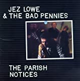 Songtexte von Jez Lowe and The Bad Pennies - The Parish Notices