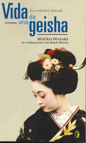 Descargar Libro VIDA DE UNA GEISHA: LA VERDADERA HISTORIA (BYBLOS) de MINEKO IWASAKI