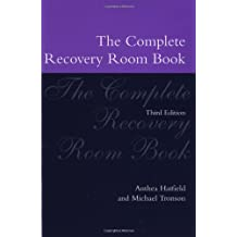 The Complete Recovery Room Book (Oxford Medical Publications)