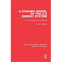 A Dynamic Model of the US Energy System: A Tool For Energy R & D Planning (Routledge Library Editions: Energy Economics)