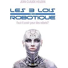 Les 3 lois de la robotique: Faut-il avoir peur des robots?