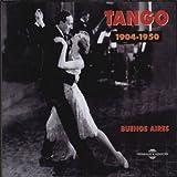 Tango 1904-1950 : Buenos Aires |
