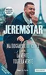 Jeremstar : Ma bio officielle - La vérité, toute la vérité -Chapitre Inédit- par Jeremstar