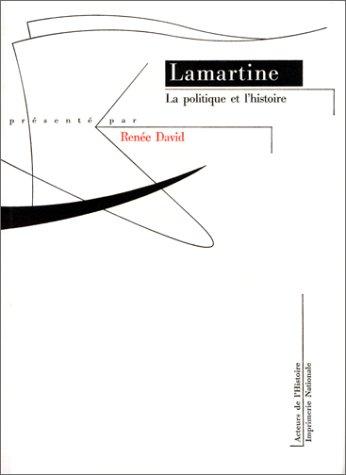 La politique et l'histoire par Alphonse de Lamartine