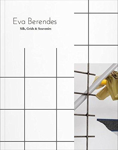 Eva Berendes: Silk, Grids & Souvenirs por Christiane Rekade