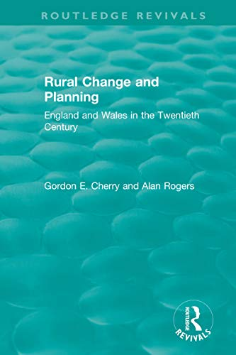 Rural Change and Planning: England and Wales in the Twentieth Century (Routledge Revivals) (English Edition)