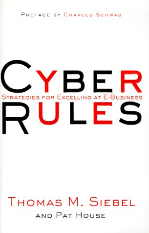Cyber Rules: Strategies for Excelling at E-Business