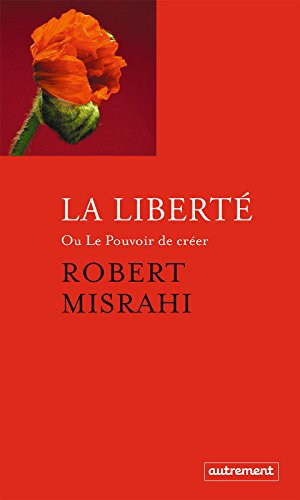La Liberté: ou Le Pouvoir de créer