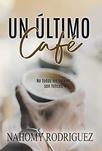Un Último Café: No todos los finales son felices.