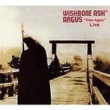 "Wishbone Ash: Argus ""Then Again"" Live (Audio CD)"