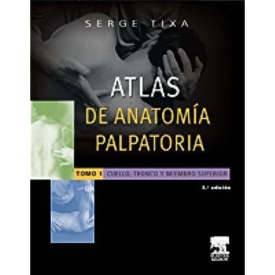 Atlas De Anatomia Palpatoria. Tomo 1. Cuello, Tronco Y Miembro ...