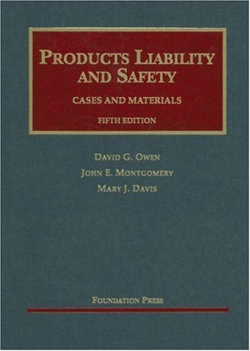 Products Liability and Safety Cases and Materials, Fifth Edition (University Casebook Series) by David G. Owen (2007-03-20)