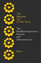 The Buddhist Experience: Sources of Interpretations (Religious Life of Man)