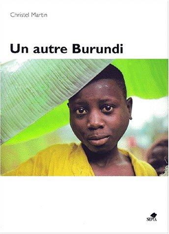 Un autre Burundi par Christel Martin