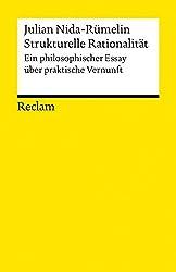 Strukturelle Rationalität: Ein philosophischer Essay über praktische Vernunft (Reclams Universal-Bibliothek)