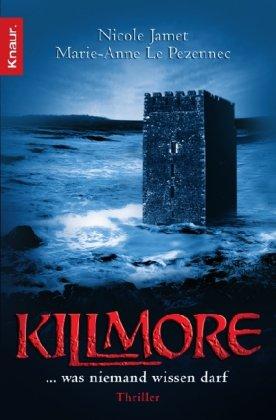 Killmore: Was niemand wissen darf. Thriller