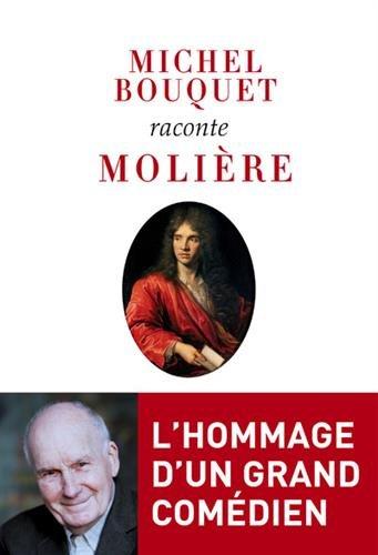 Michel Bouquet raconte Molire