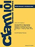 Studyguide for Discovering Statistics Using IBM SPSS Statistics: And Sex and Drugs and Rock 'n' Roll by Field, Andy P. by Cram101 Textbook Reviews (2013-05-17)