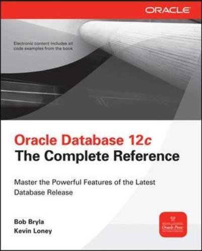 Oracle Database 12c The Complete Reference (Oracle Press) por Bob Bryla