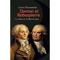Danton et Robespierre: Le choc de la Révolution