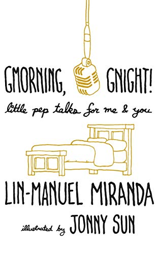 Gmorning, Gnight!: Little Pep Talks for Me & You (English Edition) por Lin-Manuel Miranda