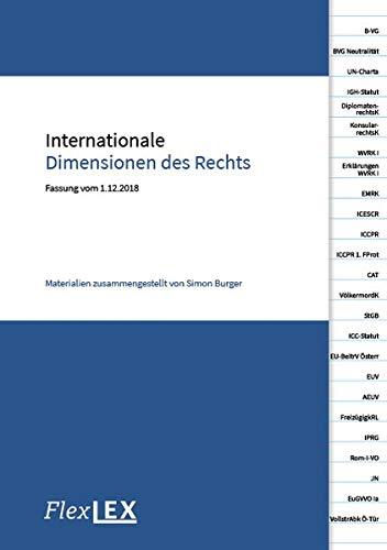 Internationale Dimensionen des Rechts: Materialien zusammengestellt von Simon Burger, Fassung vom 1.12.2018