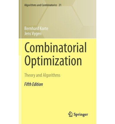 [(Combinatorial Optimization 2012: Theory and Algorithms)] [ By (author) Bernhard Korte, By (author) Jens Vygen ] [January, 2012]