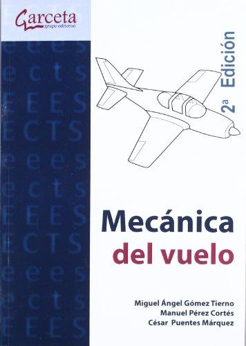 Mecánica del Vuelo 2ª edición por Miguel Ángel Gómez Tierno