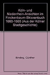Köln- und Niederrhein-Ansichten im Finckenbaum-Skizzenbuch 1660 - 1665