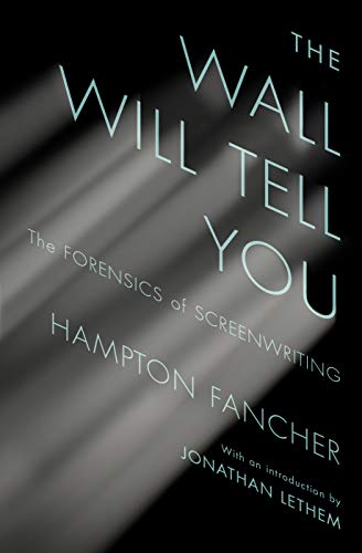 The Wall Will Tell You: The Forensics of Screenwriting (English Edition)