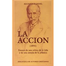 La Acción (1893). Ensayo de una crítica de la vida y de una ciencia de la práctica (NORMAL)