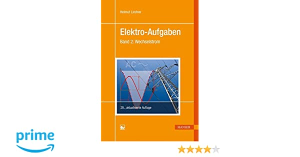 Elektro-Aufgaben 2: Wechselstrom: Amazon.de: Helmut Lindner: Bücher