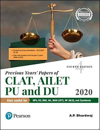 Previous Years' Papers of CLAT, AILET, PU and DU | 12 Previous Years' Question Papers | Also for HPU BHU,KU,AIL,MAH (CET), and Symbiosis | Fourth Edition | By Pearson