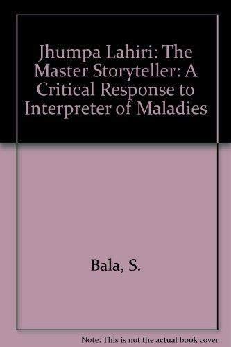 Jhumpa Lahiri: The Master Storyteller: A Critical Response to Interpreter of Maladies