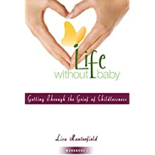 Life Without Baby Workbook 2: Getting Through the Grief of Childlessness (English Edition)