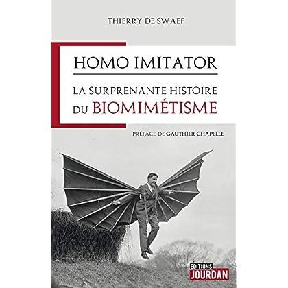 Homo imitator : La surprenante histoire du biomimétisme