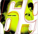 Sixty nine stereovox / Petit Vodo, vx, tous instr. et mixage   Petit Vodo. Interprète