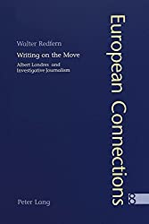 Writing On The Move: Albert Londres And Investigative Journalism