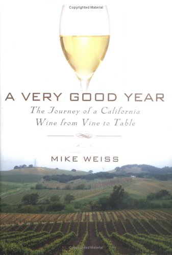 A Very Good Year The Journey Of A California Wine From Vine To Table