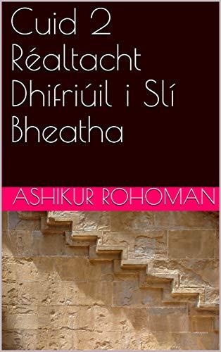 Cuid 2 Réaltacht Dhifriúil i Slí Bheatha (Irish Edition) por Ashikur Rohoman