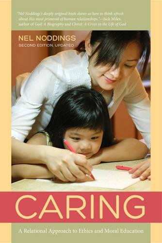Caring: A Feminine Approach to Ethics and Moral Education