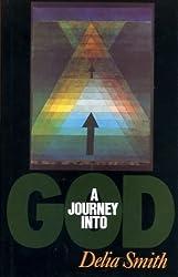 A Journey into God by Delia Smith (1988-10-01)