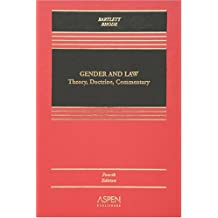 Gender and Law: Theory, Doctrine, and Commentary by Katherine T. Bartlett (2006-07-21)