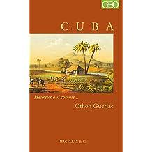 Cuba: Heureux qui comme… Othon Guerlac (French Edition)