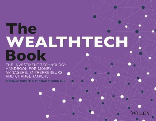 The WEALTHTECH Book: The FinTech Handbook for Investors, Entrepreneurs and Finance Visionaries por Susanne Chishti