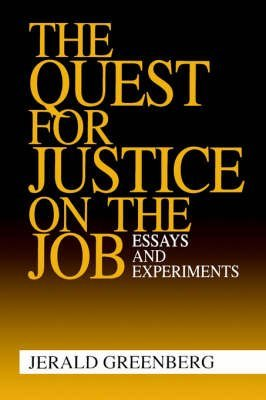 [(The Quest for Justice on the Job : Essays and Experiments)] [By (author) Jerald Greenberg] published on (November, 1995)