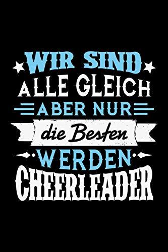 Wir sind alle gleich aber nur die Besten werden Cheerleader: Kariertes Notizbuch mit 5x5 Karomuster für Menschen mit Humor und Lebenslust