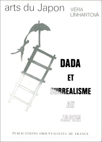 Dada et surréalisme au Japon. Art du Japon