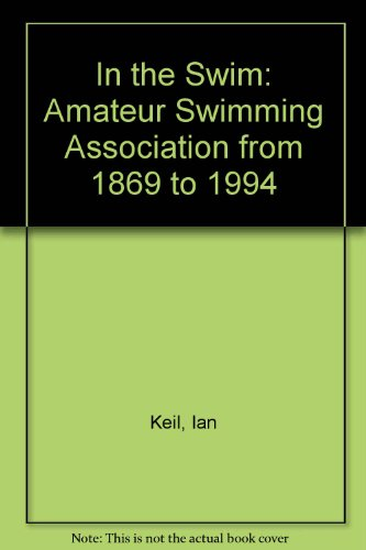 In the Swim: Amateur Swimming Association from 1869 to 1994