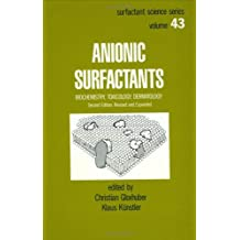 Anionic Surfactants: Biochemistry, Toxicology, Dermatology (SURFACTANT SCIENCE SERIES)